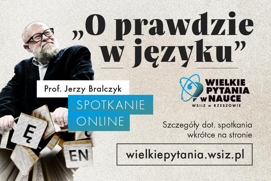 prof. Bralczyk, Wielkie Pytania wNauce